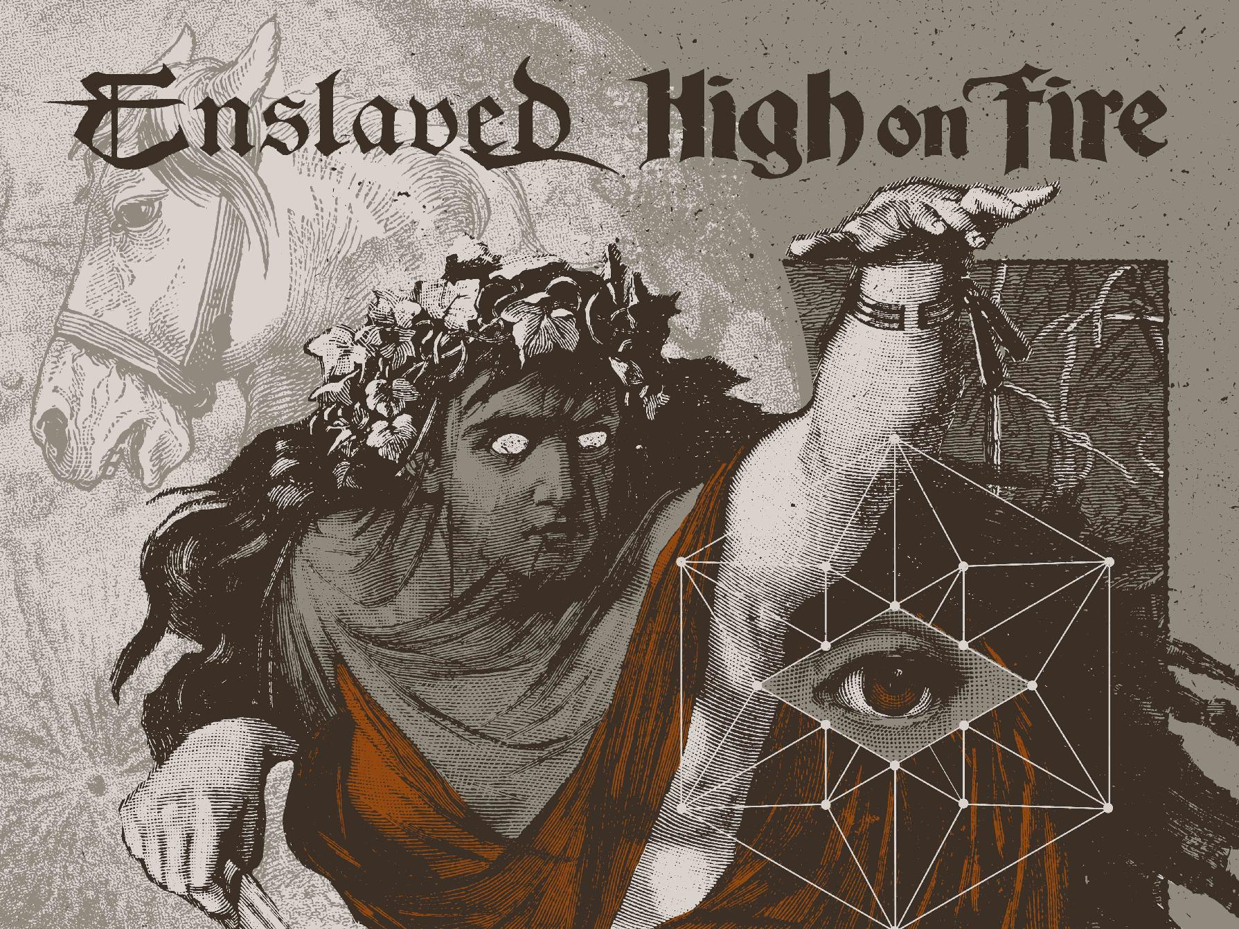 Enslaved & High on Fire