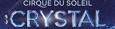 CRYSTAL- Cirque du Soleil
