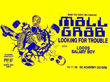 Mall Grab - Looking For Trouble Tour